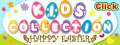KIDS COLLECTION~HAPPY EASTER~